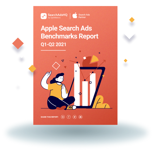 Apple Search Ads Benchmarks Report Q1-Q2 2021