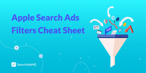 Apple Search Ads filters SearchAdsHQ