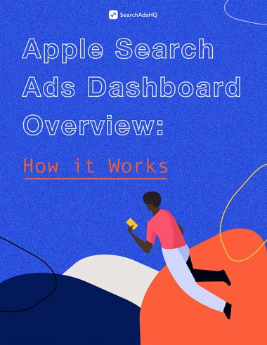 Lesson 2: Apple Search Ads Dashboard Overview
