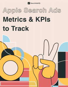 Apple Search Ads Metrics and KPIs to Track by SearchAdsHQ