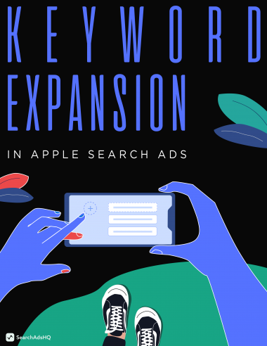 Lesson 4: Apple Search Ads Keyword Expansion