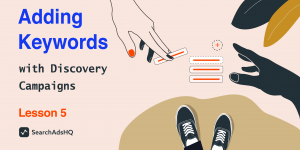 Lesson 5: Adding Keywords with Discovery Campaign