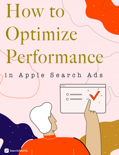 Lesson 8: How to Optimize Performance in Apple Search Ads