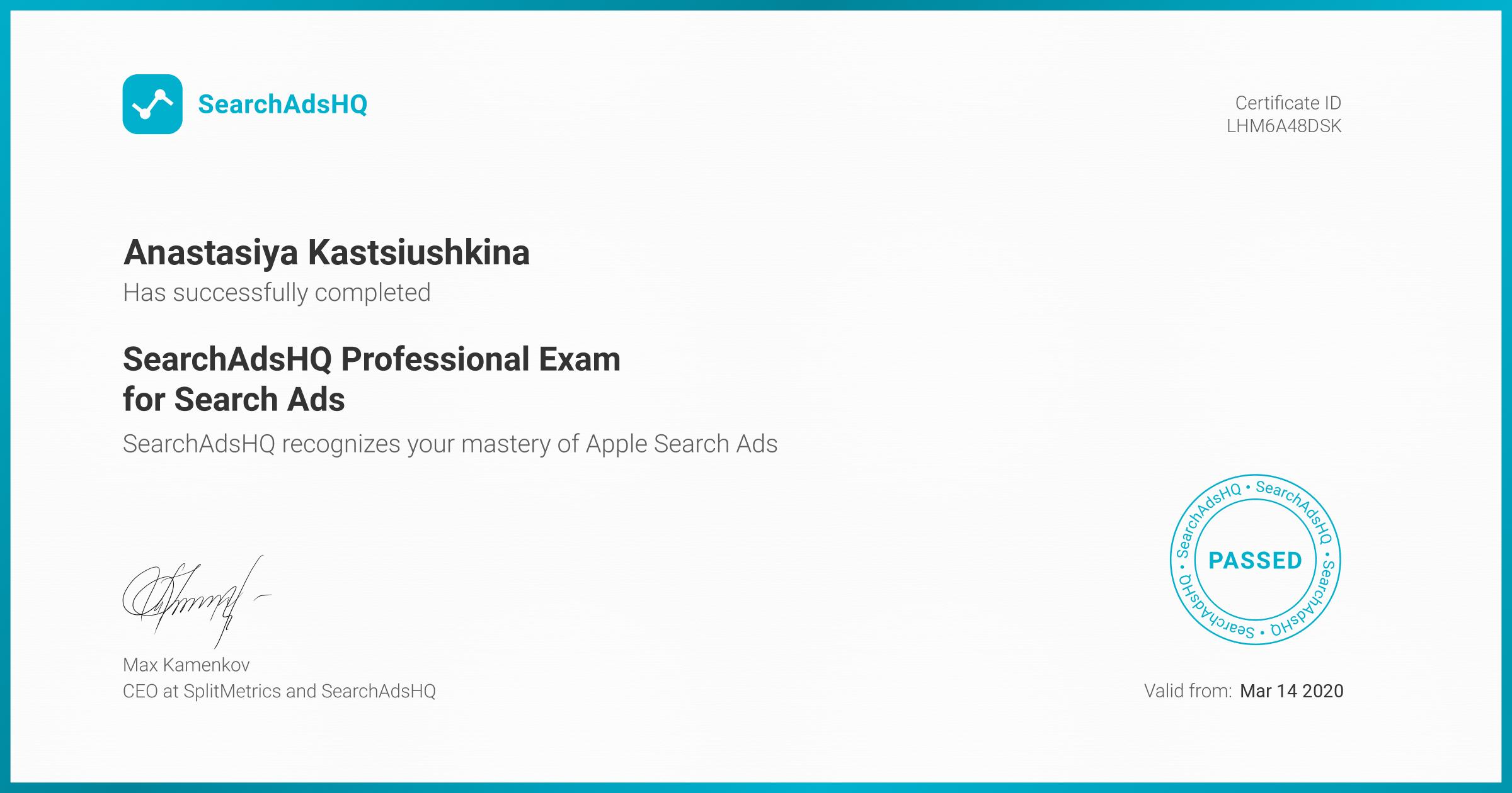 Certificate for Anastasiya Kastsiushkina | SearchAdsHQ Professional Exam for Search Ads
